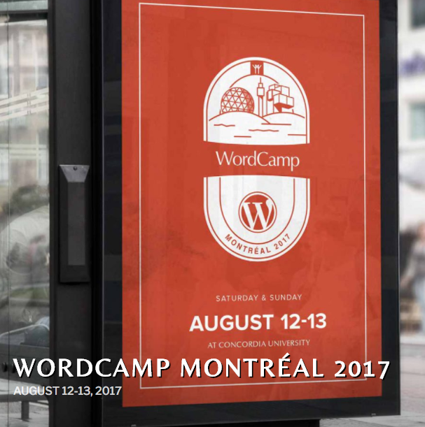 Bus stop with a red sign that says WordCamp Montreal August 12 - 13