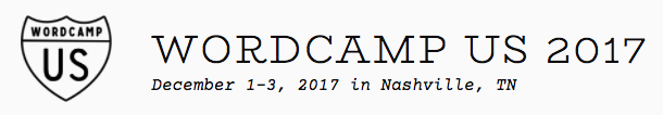 The WordCamp US logo which is a US highway sign shape with the words Word Camp at the top and a large U and S beneath that Also the dates of the event, December 1st through 3rd 2017