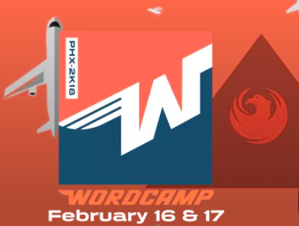 An orange background with the words WordCamp February 16 and 17 with the airport code PHX for Phoenix