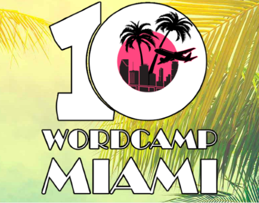 the number 10 with an airplane flying through the 0 and palm trees in the background. The words WordCamp Miami are below the 10 in white letters.