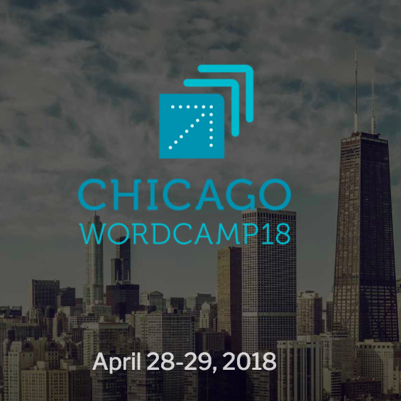 City skyline of chicago with the words Chicago WordCamp 18 in blue with a stylized square above the date of the event, April 28-29, 2018