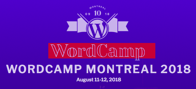 The words WWordCamp Montreal 2018 under a red WordCamp banner and below a white flag with the WordPress W on it