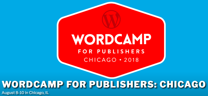 the wordcamp for publishers logo on a blue fields with the words wordcamp for publishers chicago august 8-10